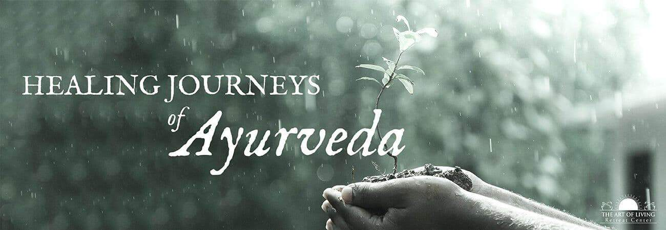Healing Journeys of Ayurveda - The Art of Living Retreat Center